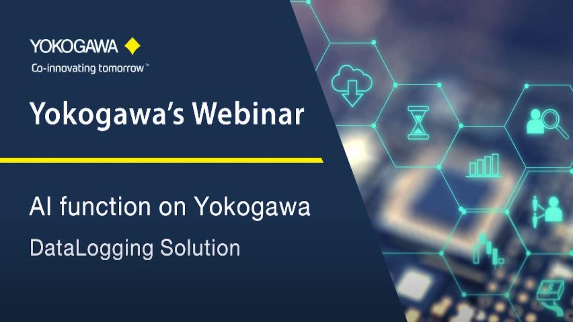 Yokogawa's Webinar : AI function on Yokogawa DataLogging Solution