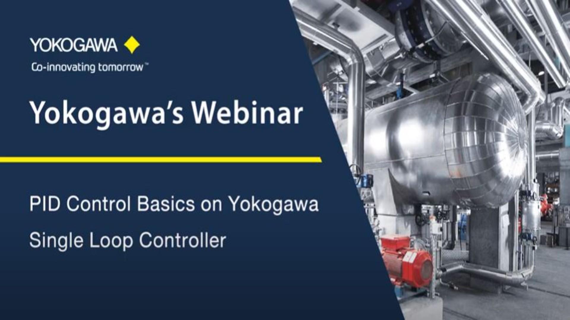 Yokogawa's Webinar PID Control Basics on Yokogawa Single Loop Controller